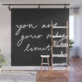 You are Your Only Limit Wall Mural