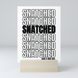 Snatched trend word 2019 gift Mini Art Print