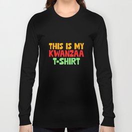 This is My Kwanzaa - Cool African American Long Sleeve T-shirt