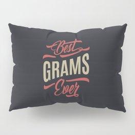 Best Grams Ever Pillow Sham