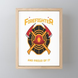 Retired Firefighter Been There Done That And Proud Of It  Framed Mini Art Print