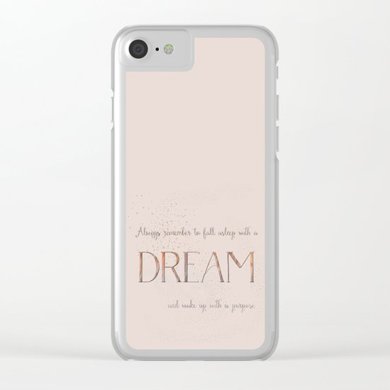 Always remember to fall asleep with a dream - Typography Clear iPhone Case