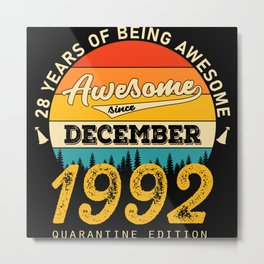 28 years of being awesome since dezember 1992 Metal Print