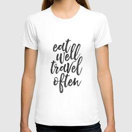 printable art, eat well travel often, inspirational quote,nursery decor,wanderlust,quote art T-shirt