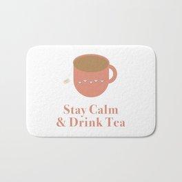 Stay Calm and Drink Tea Bath Mat