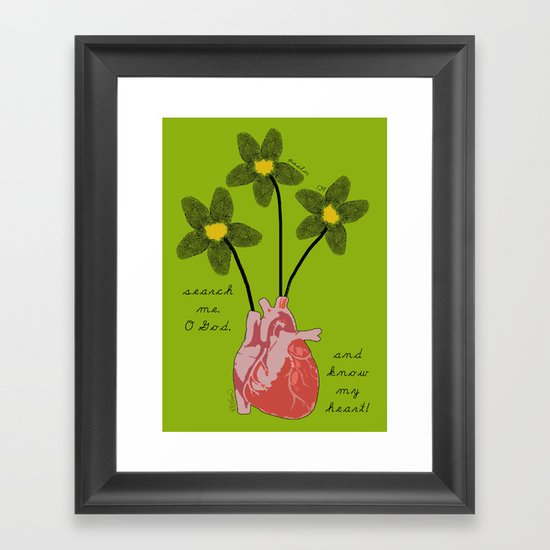 """Search me, O God, and know my heart!"" Framed Art Print"