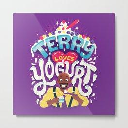 Terry Loves Yogurt Metal Print