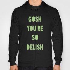 Gosh (Delish)  Hoody