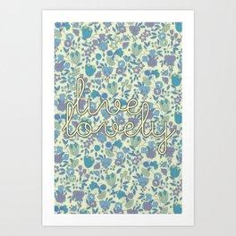 Live Lovely, Print Art Print
