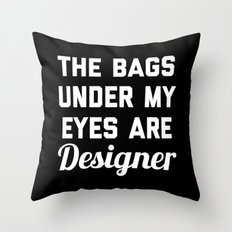 Designer Bags Funny Quote Throw Pillow