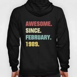 30th Birthday Gift Awesome Since February 1989 Hoody