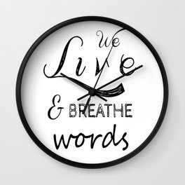 We live and breathe books  Wall Clock