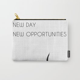 New Day - New opportunities Carry-All Pouch