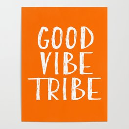 Good Vibe Tribe - Orange and White Poster