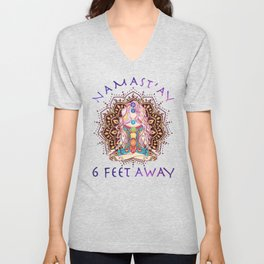 Namaste Namast'ay 6 Feet Away Yoga Social Distancing Gift for Meditation Yoga Lovers Unisex V-Neck