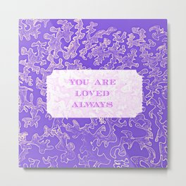 You are loved #2 Metal Print