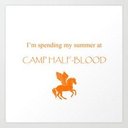 Spending my summer at Camp Half-Blood Art Print