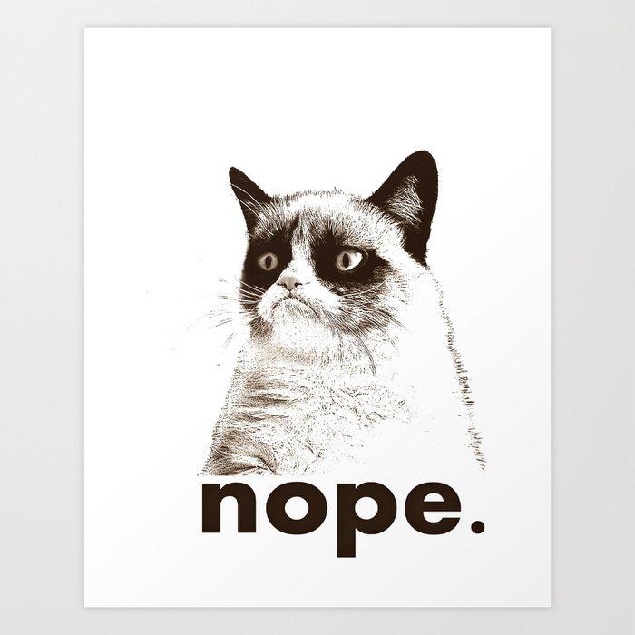NOPE - Grumpy cat. Art Print