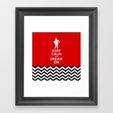 Keep Calm And Dream On (Man From Another Place, Twin Peaks) Framed Art Print