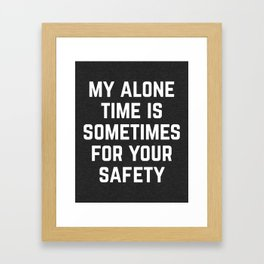 Alone Time Funny Quote Framed Art Print
