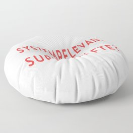 I'm system relevant, what are your superpowers Floor Pillow