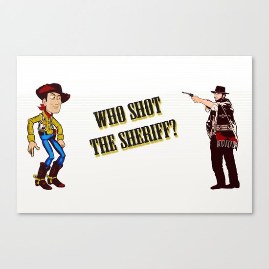 Who Shot The Sheriff? Canvas Print