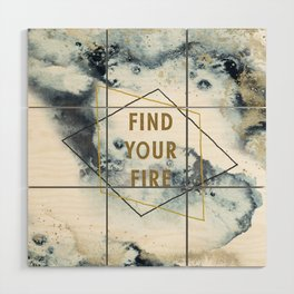 Find your fire Wood Wall Art