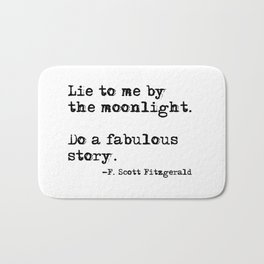 Lie to me by the moonlight - F. Scott Fitzgerald quote Bath Mat