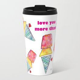 Love You More Than Ice Cream food illustration funny quote humor typography love painting Travel Mug