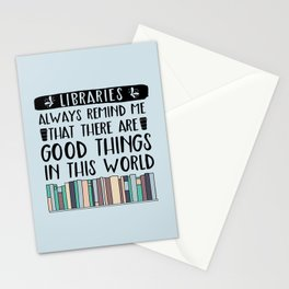 Libraries Always Remind Me That There is Good in this World V1 Stationery Cards