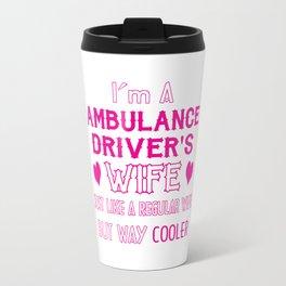 Ambulance Driver's Wife Travel Mug