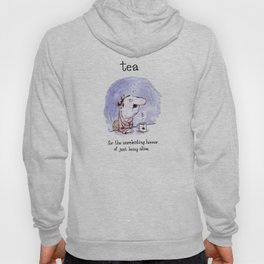 Tea - for the unrelenting horror of just being alive. Hoody