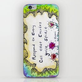 Respond to Every Call that Excites Your Spirit iPhone Skin