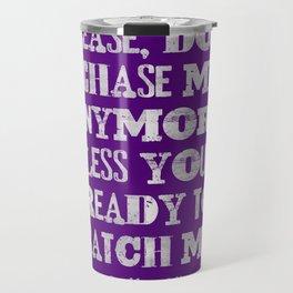 Chase me Travel Mug