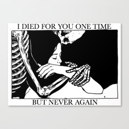 i died for you Canvas Print