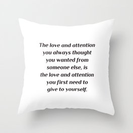The love and attention Throw Pillow