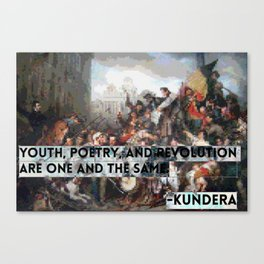 Youth, Poetry, Revolution: Kundera Quote Canvas Print