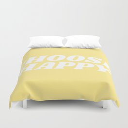 choose happy Duvet Cover
