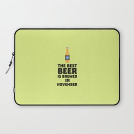 Best Beer is brewed in November T-Shirt Dk446 Laptop Sleeve