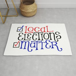 Local Elections Matter Rug