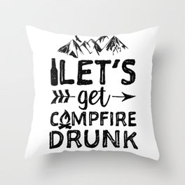 Let's Get Campfire Drunk Throw Pillow