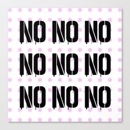 No. Nope. Nada. Nein. The Opposite of Oui. Canvas Print