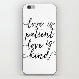 LOVE SIGN, Love Is Patient Love Is Kind,Love Art,Love Quote,Love Print,I Love You More,Valentines Da iPhone Skin