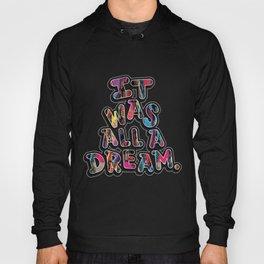 It Was All A Dream_2 Hoody