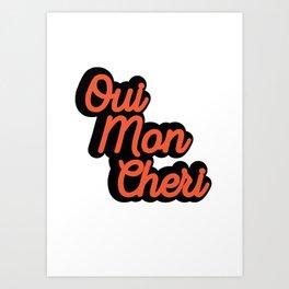 Oui Mon Cheri Quote Art Print