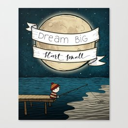 Dream Big, Start Small Canvas Print