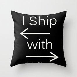 I Ship It (white text) Throw Pillow