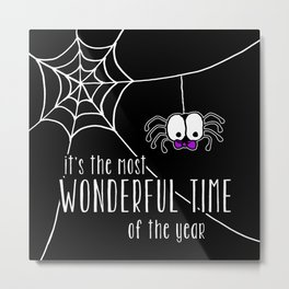 Halloween - it's the most wonderful time of the year Metal Print