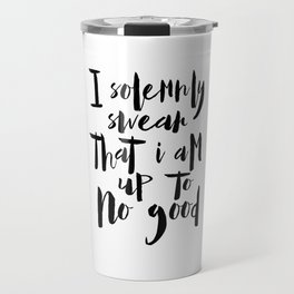CHILDREN QUOTE, Kids Gift,Nursery Wall Decor,Children's Gifts,i Solemnly Swear That I Am Up To No Go Travel Mug
