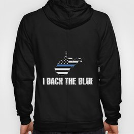West Virginia Police Appreciation Thin Blue Line I Back The Blue 2 Hoody